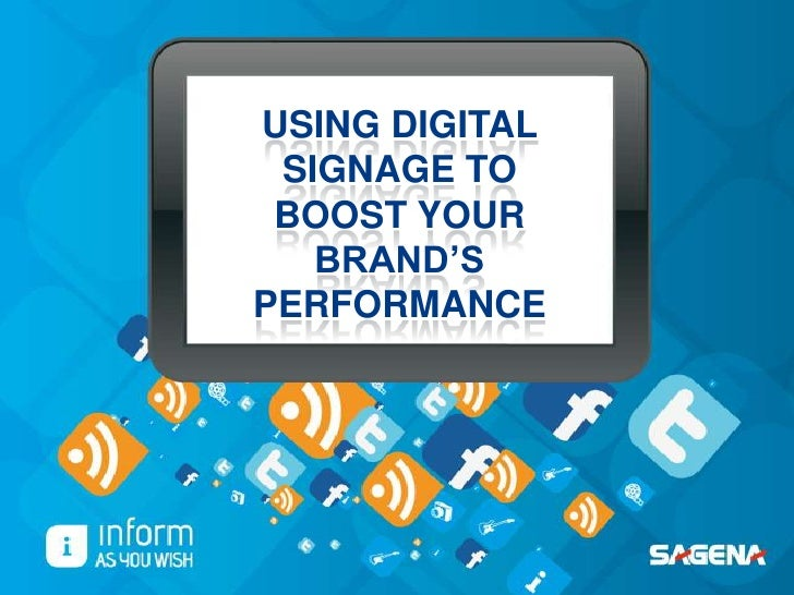 USING DIGITAL SIGNAGE TO BOOST YOUR   BRAND'SPERFORMANCE