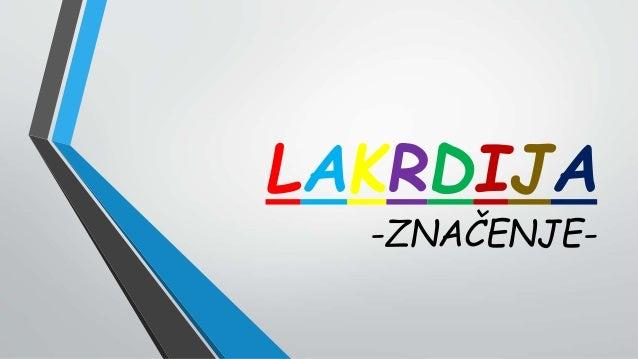 LAKRDIJA -ZNAČENJE-