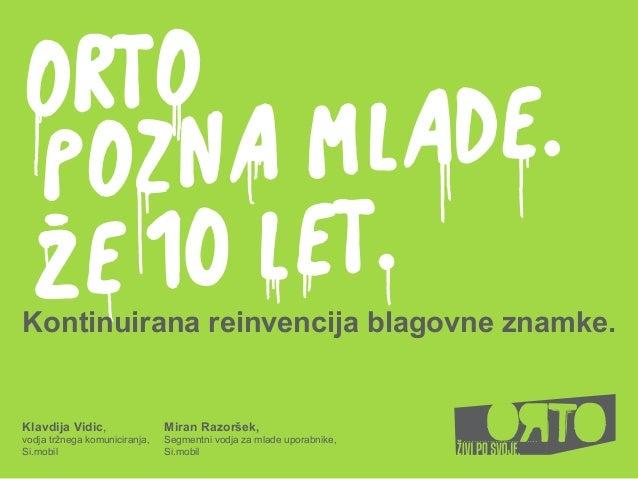 O RTO        E. P OZN AM LADKontinuirana reinvencija blagovne znamke.Klavdija Vidic,                Miran Razoršek,vodja t...