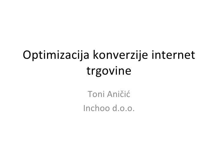 Optimizacija konverzije internet trgovine Toni Aničić Inchoo d.o.o.