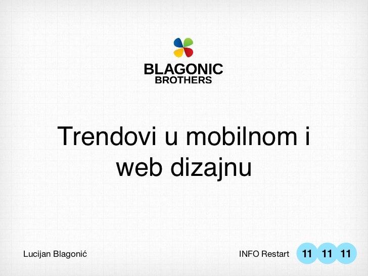 Trendovi u mobilnom i            web dizajnuLucijan Blagonić       INFO Restart   11 11 11