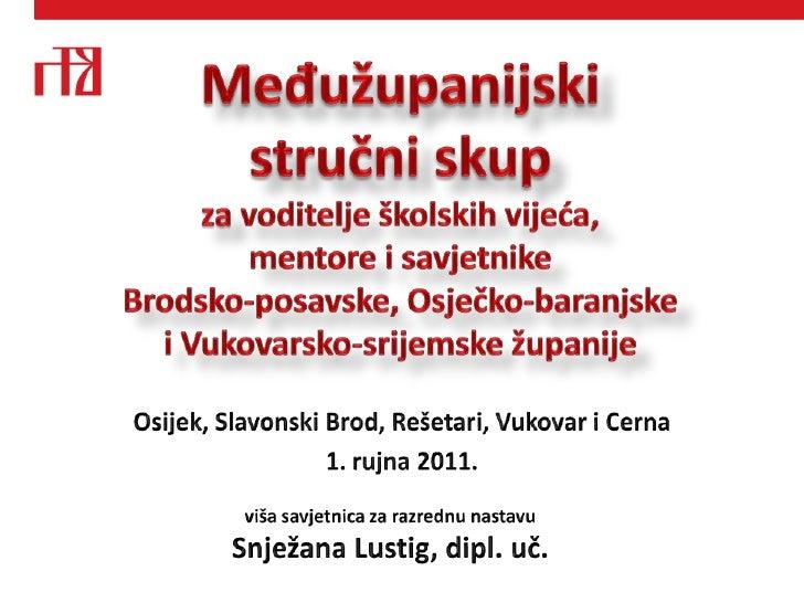 Međužupanijski stručni skup za voditelje školskih vijeća, mentore i savjetnike Brodsko-posavske, Osječko-baranjske i Vukov...