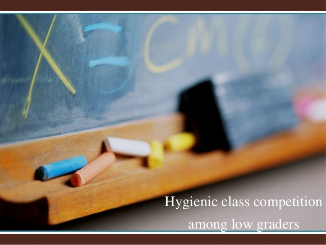 Hygienic class competition among low graders