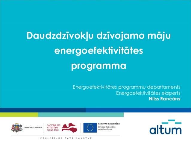 Daudzdzīvokļu dzīvojamo māju energoefektivitātes programma Energoefektivitātes programmu departaments Energoefektivitātes ...