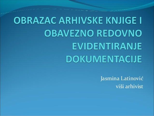 Jasmina Latinović viši arhivist