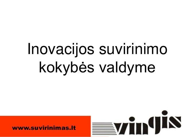 Inovacijos suvirinimo kokybės valdyme www.suvirinimas.lt
