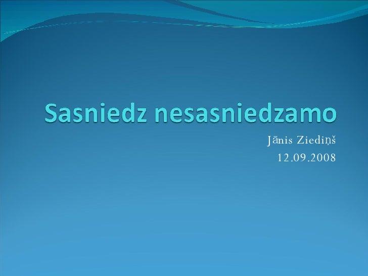 Jānis Ziediņš 12.09.2008