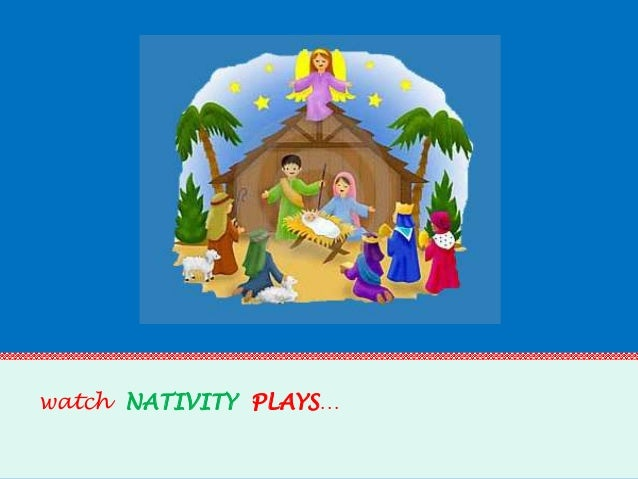 watch NATIVITY PLAYS…