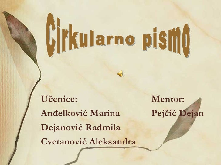 Učenice:                Mentor:Anđelković Marina       Pejčić DejanDejanović RadmilaCvetanović Aleksandra