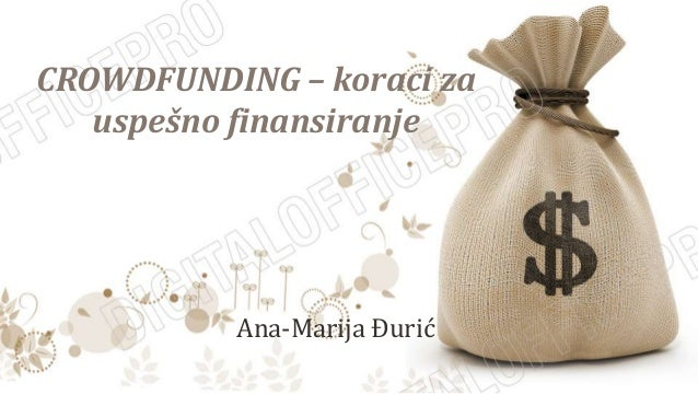 CROWDFUNDING – koraci za uspešno finansiranje Ana-Marija Đurić