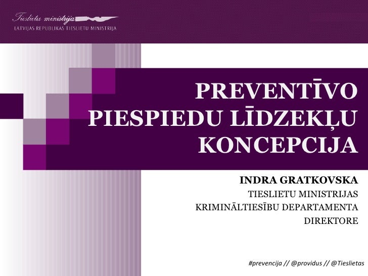 PREVENTĪVOPIESPIEDU LĪDZEKĻU        KONCEPCIJA               INDRA GRATKOVSKA                TIESLIETU MINISTRIJAS       K...
