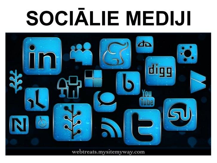 SOCIĀLIE MEDIJI