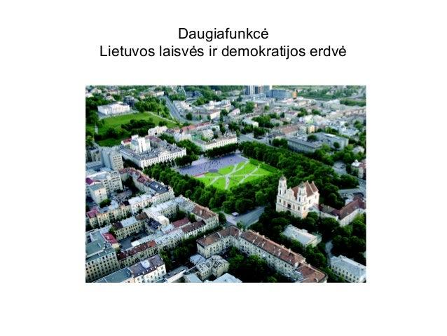 Daugiafunkcė Lietuvos laisvės ir demokratijos erdvė