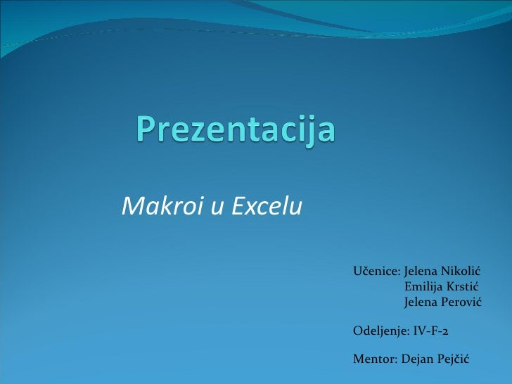 Makroi u Excelu                  Učenice: Jelena Nikolić                           Emilija Krstić                         ...