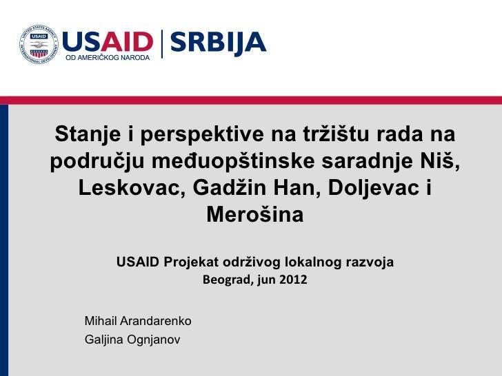 Stanje i perspektive na tržištu rada napodručju međuopštinske saradnje Niš,  Leskovac, Gadžin Han, Doljevac i             ...