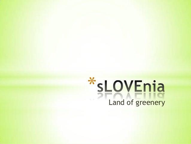 *    Land of greenery