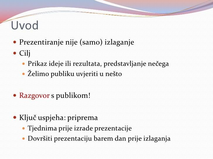 Dva su moguća termina za prezentaciju metodološkog postupka istraživanja: - početkom IV.