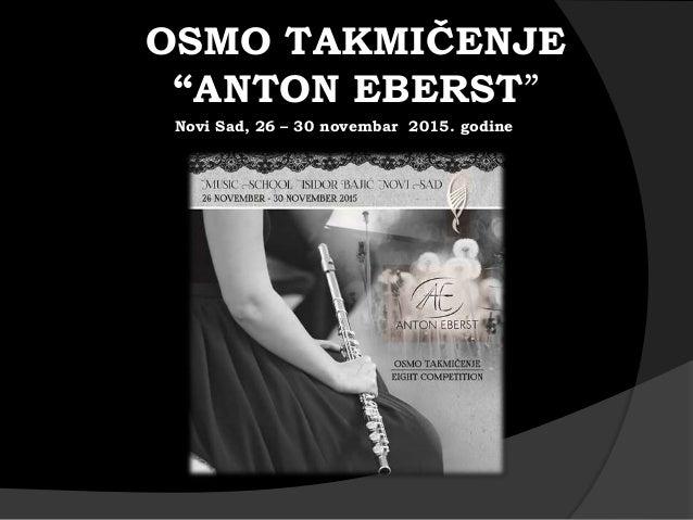 """OSMO TAKMIČENJE """"ANTON EBERST"""" Novi Sad, 26 – 30 novembar 2015. godine"""