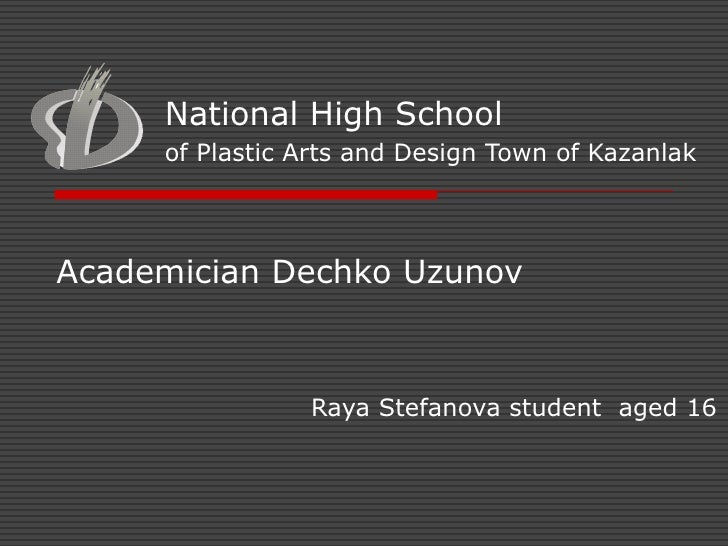 Academician Dechko Uzunov     Raya Stefanova student  aged 16 National High School of Plastic Arts and Design  Town of Kaz...
