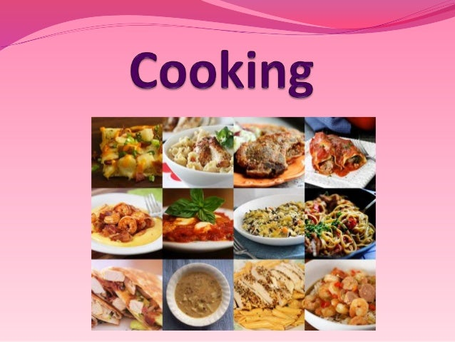 speak about ways of cooking; recreate ingredients of unknown recipe; read and complete the recipe; write a recipe of y...