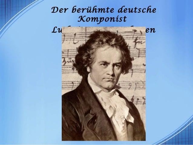 Der berühmte deutsche Komponist Ludwig van Beethoven