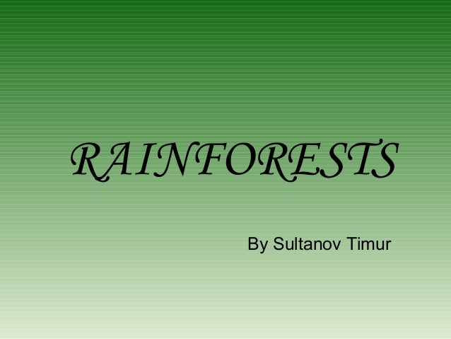 RAINFORESTS By Sultanov Timur