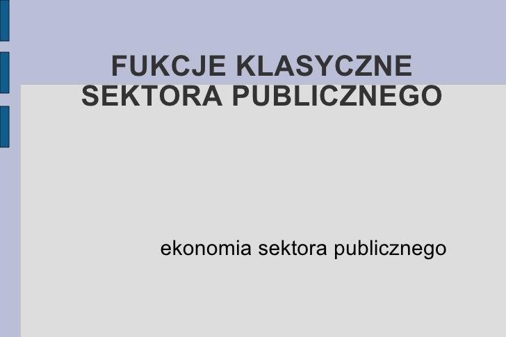 ekonomia sektora publicznego Ekonomia, finanse, bankowość – z czym to się je wyjaśnienia terminów finansowych, porady i wskazówki  ekonomia sektora publicznego zobacz wpisy.