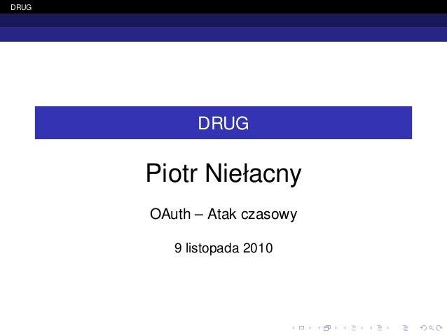 DRUG DRUG Piotr Niełacny OAuth – Atak czasowy 9 listopada 2010