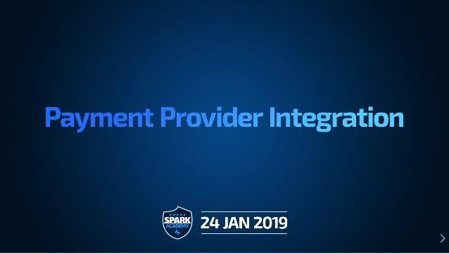 1/24/2019 Payment Provider Integration - presentation from Spark Academy 2018: Ruby on Rails Workshops