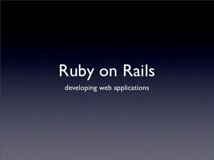 Ruby on Rails developing web applications