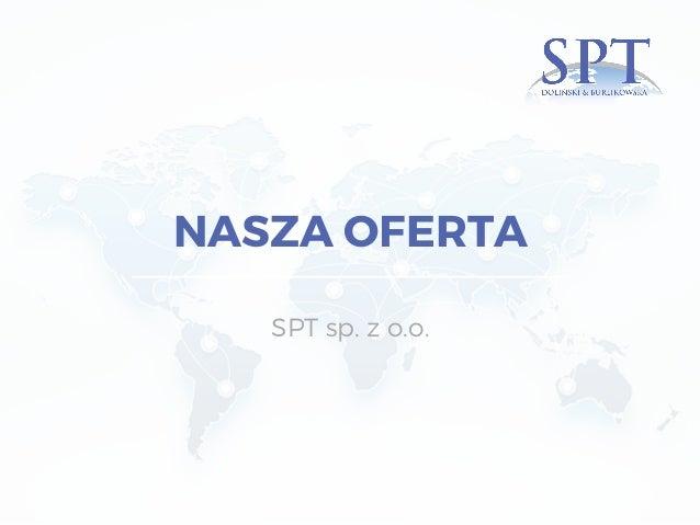 NASZA OFERTA SPT sp. z o.o.