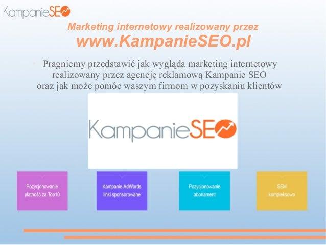 Marketing internetowy realizowany przez www.KampanieSEO.pl ● Pragniemy przedstawić jak wygląda marketing internetowy reali...