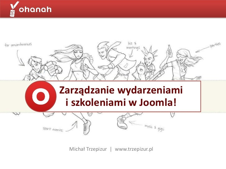 Zarządzanie wydarzeniami i szkoleniami w Joomla! Michał Trzepizur   www.trzepizur.pl