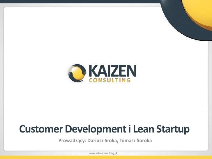 Customer Development i Lean Startup<br />Prowadzący: Dariusz Sroka, Tomasz Soroka<br />
