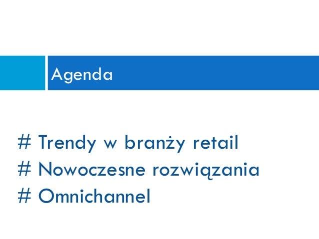 Roman Szymczak - Trendy w branży retail - Samsung Business Summit 2015 Slide 2