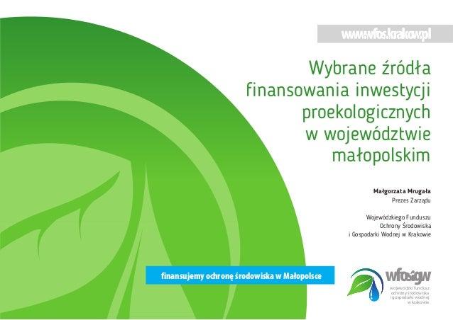 wojewódzki fundusz ochrony œrodowiska i gospodarki wodnej w krakowie finansujemy ochronê œrodowiska w Ma³opolsce Wybrane Ÿ...