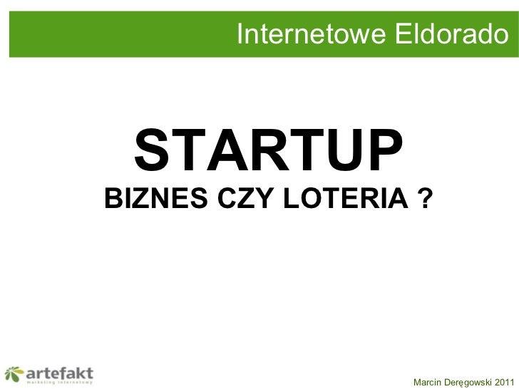 Internetowe Eldorado STARTUP BIZNES CZY LOTERIA ?