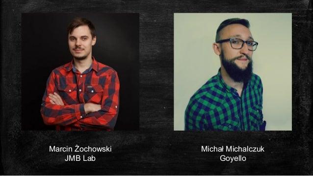 Marcin Żochowski JMB Lab Michał Michalczuk Goyello