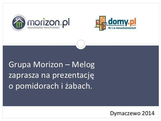 Dymaczewo 2014 Grupa Morizon – Melog zaprasza na prezentację o pomidorach i żabach.
