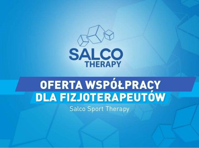 Salco Sport Therapy OFERTA WSPÓŁPRACY DLA FIZJOTERAPEUTÓW