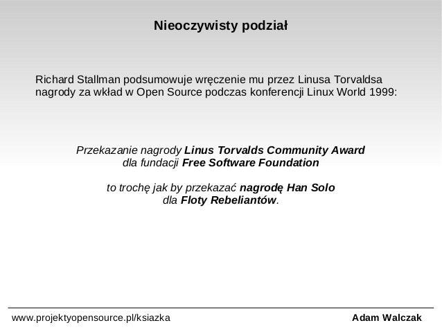 Nieoczywisty podział  Richard Stallman podsumowuje wręczenie mu przez Linusa Torvaldsa nagrody za wkład w Open Source podc...