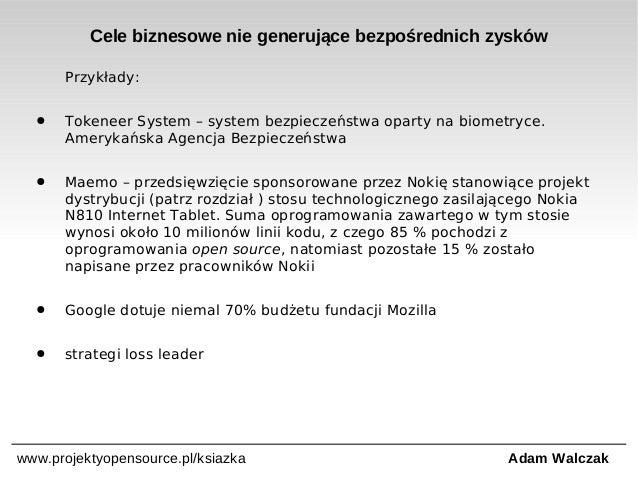 Cele biznesowe nie generujące bezpośrednich zysków Przykłady: ●  Tokeneer System – system bezpieczeństwa oparty na biometr...