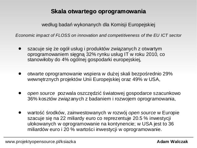 Skala otwartego oprogramowania według badań wykonanych dla Komisji Europejskiej Economic impact of FLOSS on innovation and...