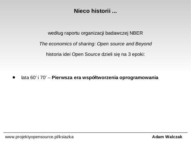 Nieco historii ...  według raportu organizacji badawczej NBER The economics of sharing: Open source and Beyond historia id...