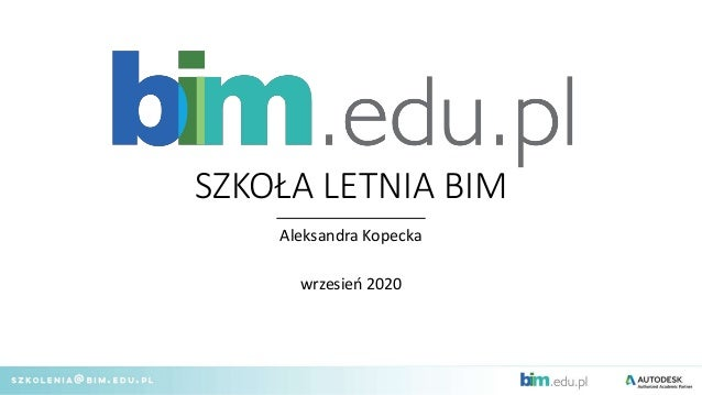 SZKOŁA LETNIA BIM Aleksandra Kopecka wrzesień 2020