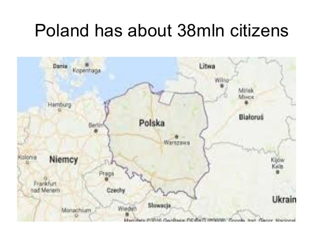 Poland has about 38mln citizens