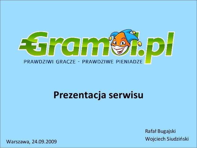 Prezentacja serwisu                                        Rafał Bugajski                                        Wojciech ...