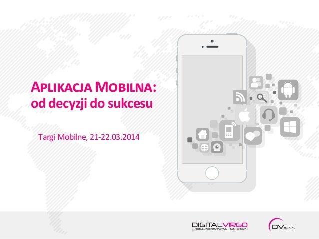 Targi Mobilne, 21-22.03.2014 A�������� M������: od decyzji do sukcesu