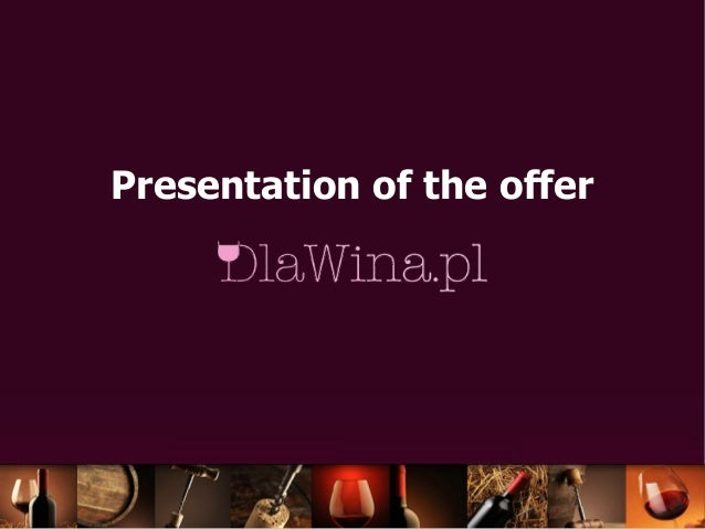 Presentation of the offer