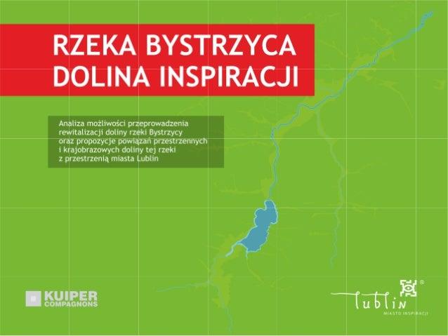 RZE BYSTRZYCA DOLINA INSPI I  Analiza możliwości przeprowadzenia rewitalizacji doliny rzeki Bystrzycy  oraz propozycje pow...